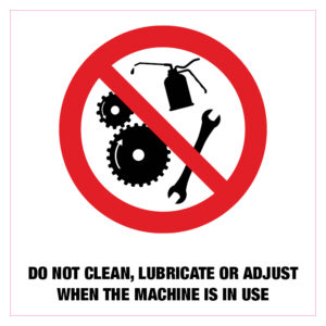 Do not clean, lubricate or adjust